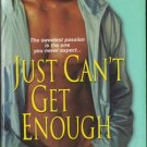 Just Can't Get Enough by Cheris Hodges Romance Book Fiction Novel 075821975X