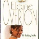 His Holiday Bride by Elaine Overton Kimani Romance Fiction Novel 0373860366
