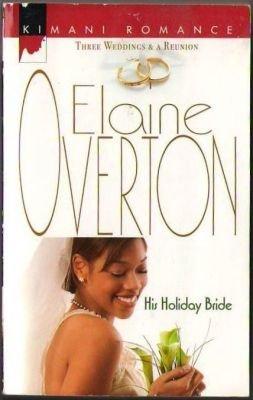 His Holiday Bride by Elaine Overton Kimani Romance Fiction Novel 0373860366