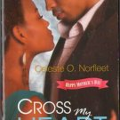 Cross My Heart by Celeste O. Norfleet Kimani Romance Fiction Book Novel 0373861621