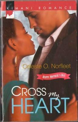 Cross My Heart by Celeste O. Norfleet Kimani Romance Fiction Book Novel 0373861621