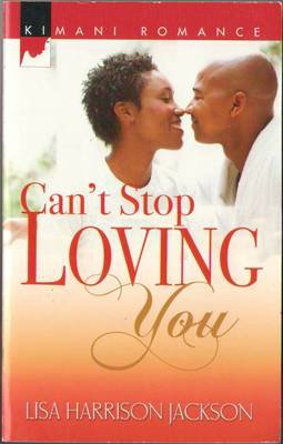Can't Stop Loving You by Lisa Harrison Jackson Kimani Romance Book Novel 0373860196