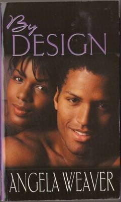 By Design by Angela Weaver Romance Book Novel Fiction Fantasy 1583144390