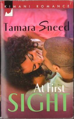 At First Sight by Tamara Sneed Kimani Romance Fiction Fantasy Novel Book 0373860145