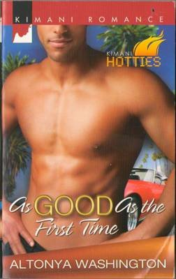 As Good As The First Time by Altonya Washington Kimani Romance Book 0373861710