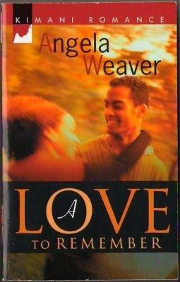 A Love To Remember by Angela Weaver Kimani Romance Novel Book 1583147918