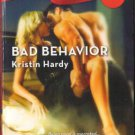 Bad Behavior by Kristin Hardy Harlequin Blaze Romance Book Novel 0373793235