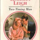 Two-Timing Man by Roberta Leigh Harlequin Presents Novel Book 0373116098