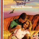 Nobody's Baby by Barbara Bretton Harlequin American Romance Novel Book 0373162308