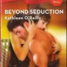 Beyond Seduction by Kathleen O'Reilly Harlequin Blaze Novel Book 0373793251