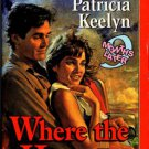 Where The Heart Is by Patricia Keelyn Harlequin SuperRomance Ex-Library 0373706316