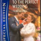 Countdown To The Perfect Wedding by Teresa Hill Special Edition Book 0373655460
