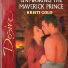 Unmasking The Maverick Prince by Kristi Gold Silhouette Desire Book 0373766068