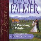The Wedding In White by Diana Palmer Silhouette Desire Novel Book 0373153260