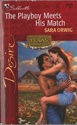 The Playboy Meets His Match by Sara Orwig Silhouette Desire Novel Book 0373764383