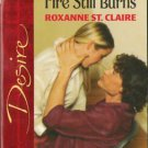 The Fire Still Burns by Roxanne St. Claire Silhouette Desire Novel Book 0373766084