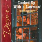 Locked Up With A Lawman by Laura Wright Silhouette Desire Novel Book 0373765533