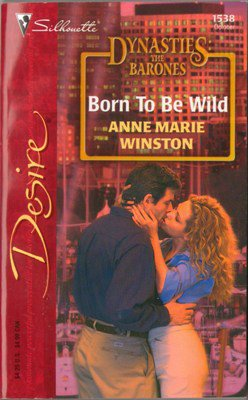 Born To Be Wild by Anne Marie Winston The Barones Silhouette Desire Book 037376538X
