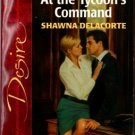 At the Tycoon's Command by Shawna Delacorte Silhouette Desire Book 0373764944