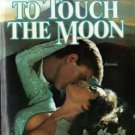 To Touch The Moon by Rosalind Carson Harlequin SuperRomance Novel Book 0373701756
