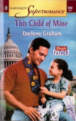 This Child Of Mine by Darlene Graham Harlequin SuperRomance Novel Book 0373709587