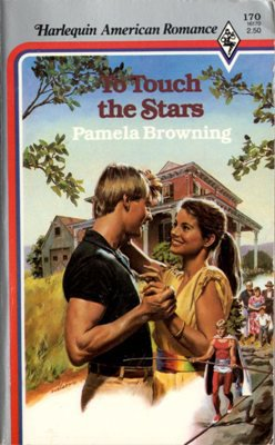 To Touch The Stars by Pamela Browning American Romance Novel Book 0373161700