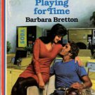 Playing For Time by Barbara Bretton American Fiction Romance Novel Book 037316193X