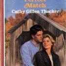 Perfect Match by Cathy Gillen Thacker American Romance Novel Book 0373162774