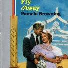 Fly Away by Pamela Browning Harlequin American Romance Novel Book 0373162413