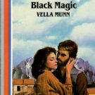 Black Magic by Vella Munn Harlequin American Romance Fiction Novel Book 0373161646