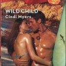 Wild Child by Cindi Myers Harlequin Blaze Romance Fiction Novel Book 0373793642