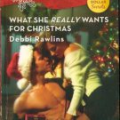 What She Really Wants For Christmas by Debbi Rawlins Harlequin Blaze Book 0373793723