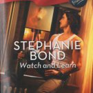 Watch And Learn by Stephanie Bond Harlequin Blaze Romance Novel Book 0373794320