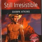 Still Irresistible by Dawn Atkins Harlequin Blaze Romance Fiction Novel Book 0373794606