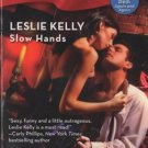 Slow Hands by Leslie Kelly Harlequin Blaze Romance Fiction Novel Book 0373794061
