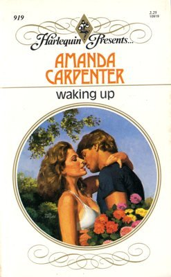 Waking up by Amanda Carpenter Harlequin Presents Romance Novel Book 0373109199