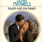 Touch Not My Heart by Leigh Michaels Harlequin Presents Romance Book 0373108761