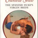 The Spanish Duke's Virgin Bride by Chantelle Shaw Harlequin Presents 0373126794