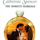 The Moretti Marriage by Catherine Spencer Harlequin Presents Novel Book 0373124740