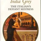 The Italian's Defiant Mistress by India Grey Harlequin Presents Book 0373126743