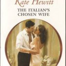 The Italian's Chosen Wife by Kate Hewitt Harlequin Presents Novel Book 0373126980
