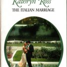 The Italian Marriage by Kathryn Ross Harlequin Presents Novel Book 0373123469
