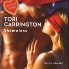 Shameless by Tori Carrington Harlequin Blaze Extreme Novel Book 0373793812