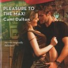 Pleasure To The Max! by Cami Dalton Harlequin Blaze Romance Novel Book 0373794185