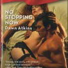No Stopping Now by Dawn Atkins Harlequin Blaze Romance Novel Book 0373793952