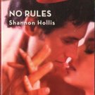 No Rules by Shannon Hollis Harlequin Blaze Fiction Romance Novel Book 0373793359