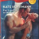 For Lust or Money by Kate Hoffmann Harlequin Blaze Fiction Love Romance Novel Book