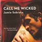 Call Me Wicked by Jamie Sobrato Harlequin Blaze Fiction Love Romance Novel Book