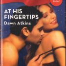At His Fingertips by Dawn Atkins Harlequin Blaze Novel Book 0373793227