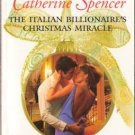 The Italian Billionaire's Christmas Miracle by Catherine Spencer Book 0373126883